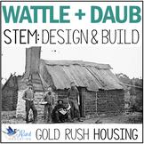 Gold Rush STEM. Wattle and Daub Hut. Colonial Australia.