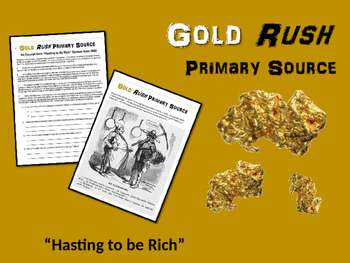 """Gold Rush! engaging primary source """"Hasting to be Rich"""" (4th - 8th grade)"""