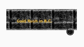 Gold Rush in BC PowerPoint