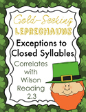 Gold-Seeking Leprechauns: Closed Syllables Exceptions