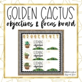 Golden Cactus Objectives & Focus Board {Editable}