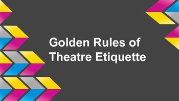 Golden Rules of Theatre Etiquette