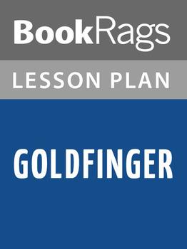 Goldfinger Lesson Plans