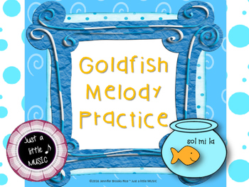 Goldfish Melody Practice--5 different activities to practice reading sol mi la