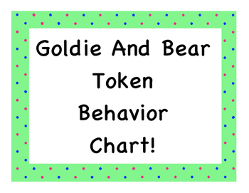 Goldie And Bear Token Behavior Chart!