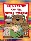 Goldilocks & The Three Bears ~ Goldie Socks & The Three Libearians ~