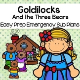 Goldilocks And The Three Bears (Kindergarten Sub Plans)