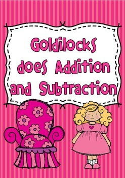 Goldilocks Does Addition and Subtraction