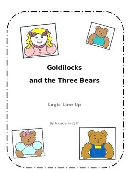 Goldilocks Logic Line Up NO PREP!!!  common core aligned