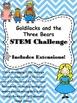 Goldilocks STEM Challenge