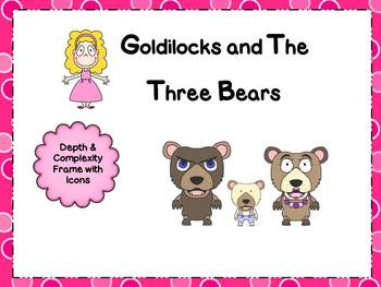 Goldilocks & The Three Bears Depth and Complexity Frame
