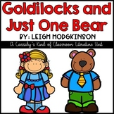 Goldilocks and Just One Bear Book Unit