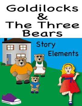 Goldilocks and The 3 Bears- learning story elements throug