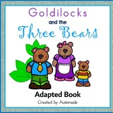 Goldilocks and The Three Bears (Special Education and Autism resource)