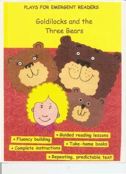 Goldilocks and Three Bears:  a play for emergent readers