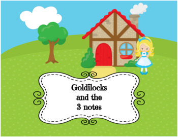 Goldilocks and the 3 Notes