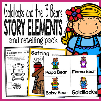 Goldilocks And The Bears Story Elements And Story Retelling