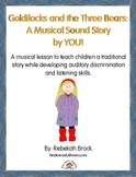 Goldilocks and the Three Bears: A Musical Sound Story Crea