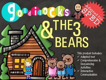 Goldilocks and the Three Bears- ADAPTED for SPED