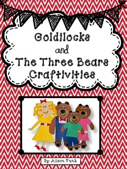 Goldilocks and the Three Bears Craftivities and  Writing Pages
