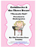 Letter G - Goldilocks and the Three Bears -Fairy Tales- Thematic Unit