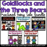 Goldilocks and the Three Bears Fractured Fairy Tales