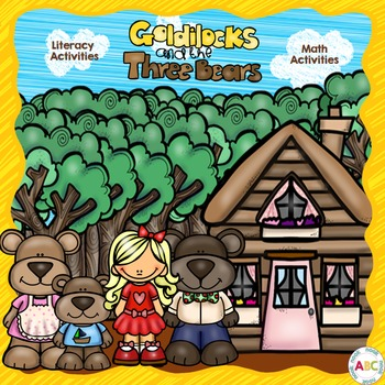 Goldilocks and the Three Bears Literacy and Math Unit