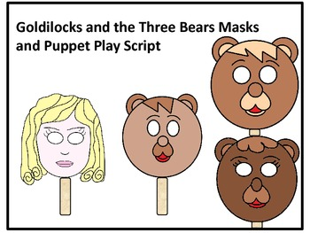 Goldilocks and the Three Bears Masks and Puppet Play Script