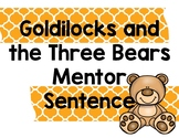 Goldilocks and the Three Bears Mentor Sentence