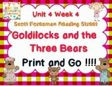 Goldilocks and the Three Bears - Print And Go Reading Street  Unit 4 Week 4