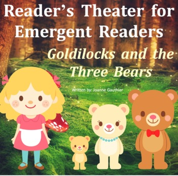Goldilocks and the Three Bears Readers' Theater for Emergent Readers