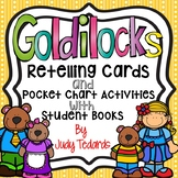Goldilocks and the Three Bears (Retelling Cards and Pocket Chart Activities)