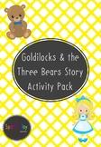 Goldilocks and the Three Bears Story Activity Pack