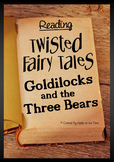 Goldilocks and the Three Bears- Twisted Fairy Tales Reading Comprehension 3 Pack