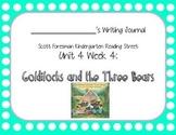 Goldilocks and the Three Bears Writing Journal (Kdg Reading Street 4.4)