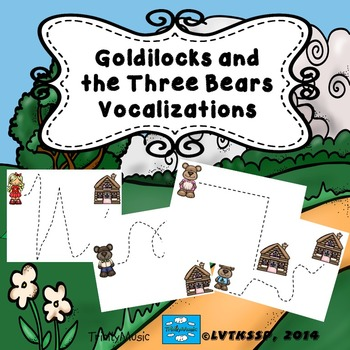 Goldilocks and the Three Bears (vocalizations)