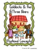 Goldilocks & the Three Bears Positional Concepts