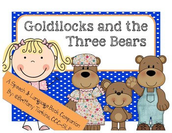 Goldilocks & the Three Bears: Preschool-Kinder Speech & Language Book Companion
