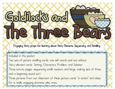 Goldilocks & the Three Bears - Story Elements, Sequencing, Retelling