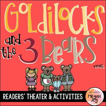Goldilocks and the 3 Bears Readers' Theater Play and Story Unit