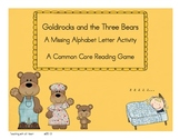Goldirocks and the Three Bears: A Missing Letter Alphabet Activity
