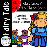 Goldilocks and the Three Bears - Recount & Lesson Learned RL 2.2 & RL 3.2