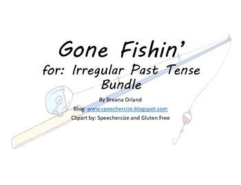 Gone Fishin' for Irregular Past Tense Bundle