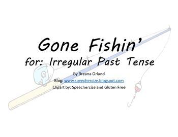 Gone Fishin' for Irregular Past Tense
