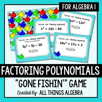 Factoring Polynomials Gone Fishin' Game (Algebra 1)