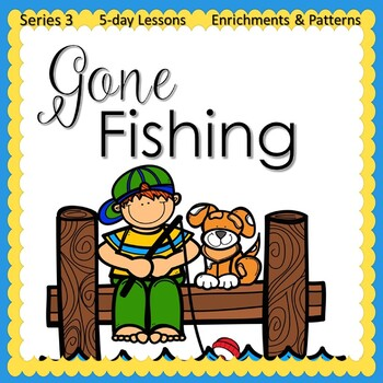 Gone Fishing (5-day Thematic Unit)
