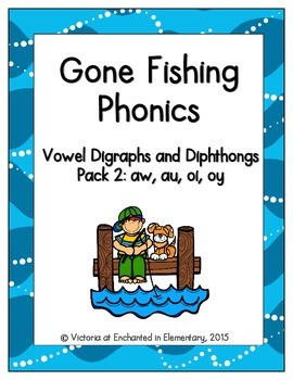 Gone Fishing Phonics: Vowel Digraphs and Diphthongs Pack 2: aw, au, oi, oy
