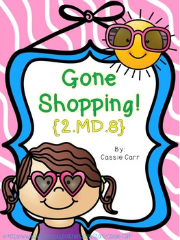 Gone Shopping! {CCSS 2.MD.8}