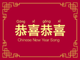 Gongxi Gongxi - Chinese New Year Song