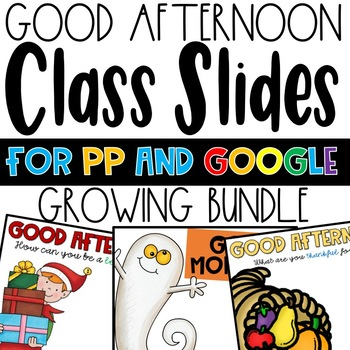Good Afternoon Slides (for Google and PPT!)
